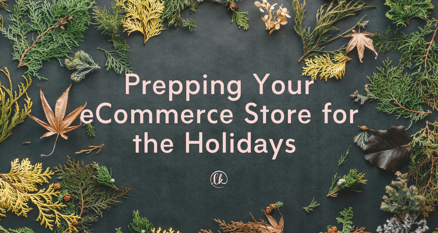 Prepping Your eCommerce Store for the Holidays